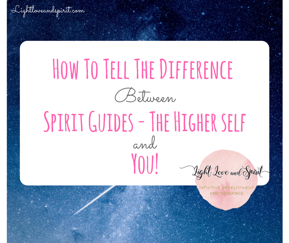 How To Tell The Difference Between Spirit Guides, The Higher Self