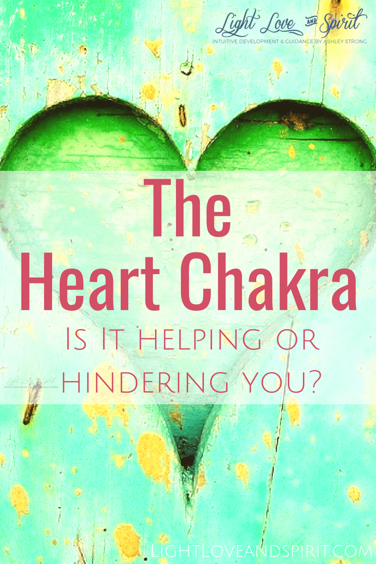 the heart chakra how it can benefit you and how it hinders you