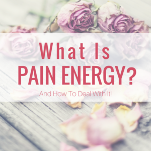 What Is Pain Energy? Do We Take On Others Pain Energy?